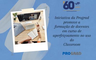 Iniciativa da Prograd promove a formação de docentes em curso de aperfeiçoamento no uso do Classroom