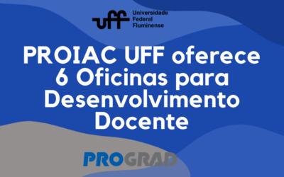 Proiac UFF oferece 6 Oficinas para Desenvolvimento Docente